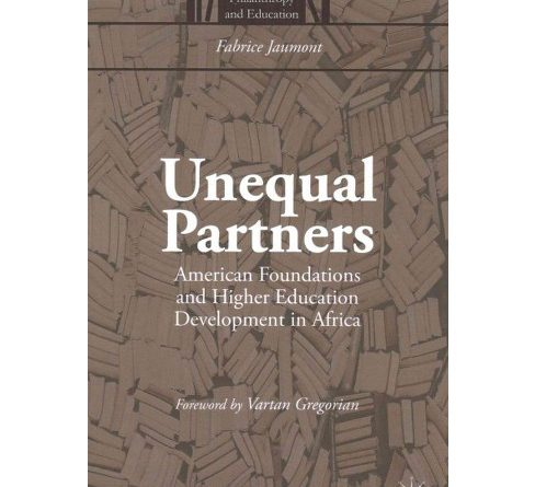 Book Review: Unequal Partners – American Foundations and Higher Education Development in Africa